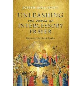 Sophia Institute Press Unleashing the Power of Intercessory Prayer