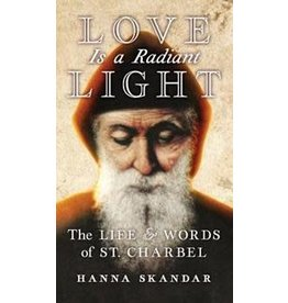 Angelico Press Love is a Radiant Light: The Life & Words of Saint Charbel