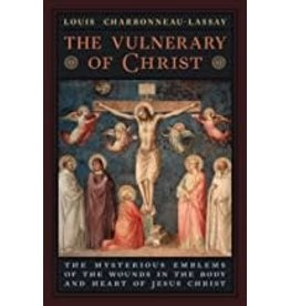 Angelico Press The Vulnerary of Christ: The Mysterious Emblems of the Wounds in the Body and Heart of Jesus Christ