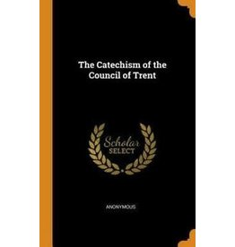 Franklin Classics The Catechism of the Council of Trent