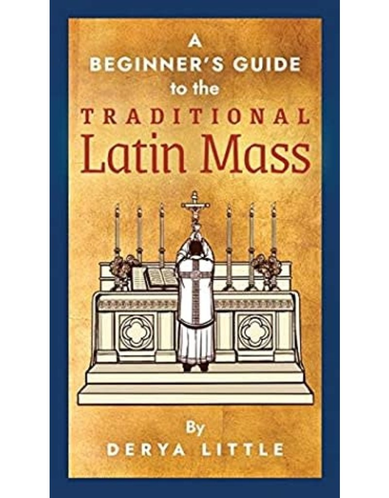 Angelico Press A Beginner's Guide to the Traditional Latin Mass, hardcover