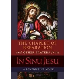 Angelico Press The Chaplet of Reparation and Other Prayers from In Sinu Jesu, with the Epiphany Conference of Mother Mectilde de Bar