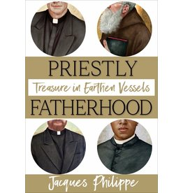Scepter Publishers Priestly Fatherhood: Treasure in Earthen Vessels