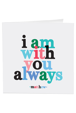 Quotable Cards I Am With You Always (Matthew) Card