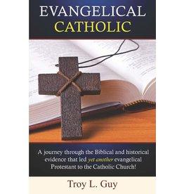 Discover His Church Media Evangelical Catholic: A journey through the Biblical and historical evidence that led yet another evangelical Protestant to the Catholic Church!