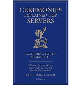 Ignatius Press Ceremonies Explained for Servers