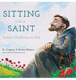 Wellspring Sitting Like a Saint: Catholic Mindfulness for Kids