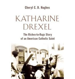 William B. Eerdmans Publishing Company Katharine Drexel: The Riches-To-Rags Life Story of an American Catholic Saint