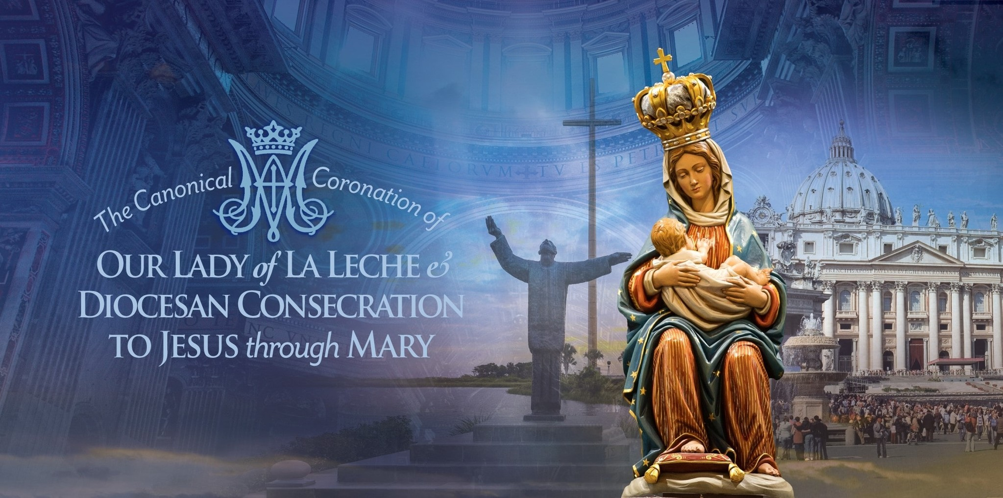 Canonical Coronation of Our Lady of La Leche and the Diocesan Consecration to Jesus through Mary