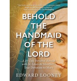 Ave Maria Press Behold the Handmaid of the Lord: A 10-Day Personal Retreat with St. Louis de Montfort's True Devotion to Mary