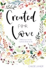 Our Sunday Visitor Created for Love: Reflections for the Catholic Bride-To-Be