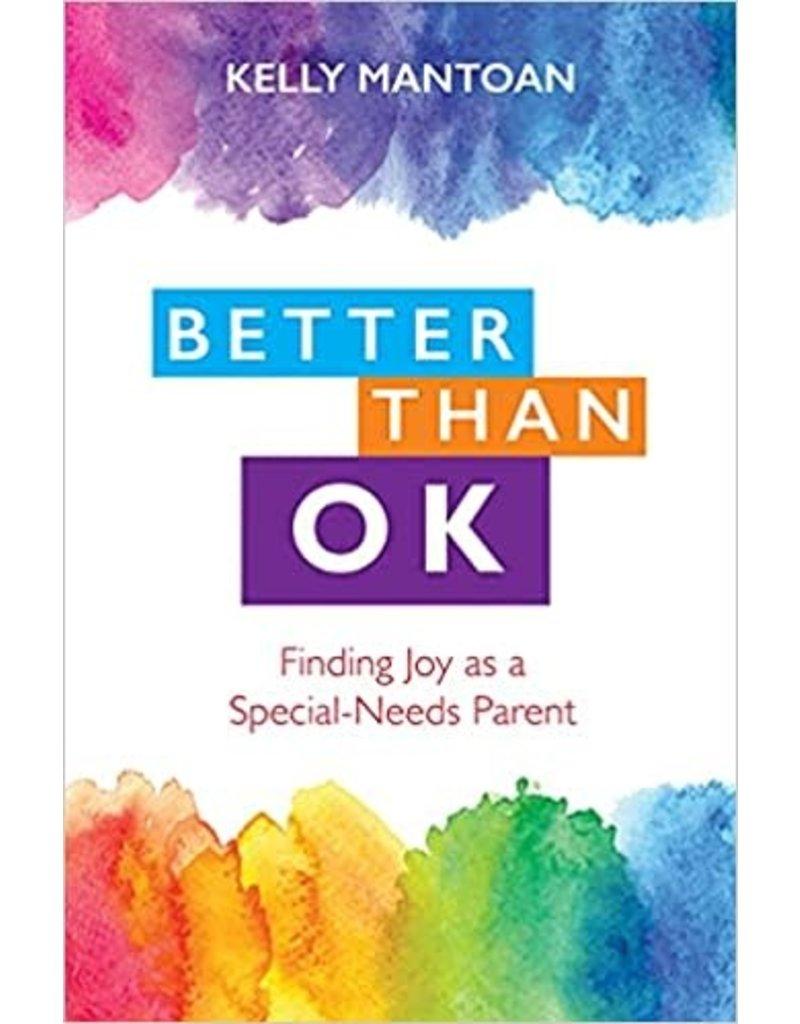 Better Than Ok: Finding Joy as a Special Needs Parent