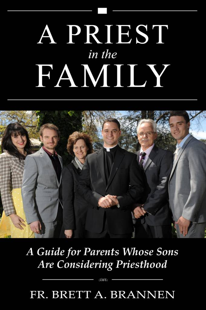Vianney Vocations A Priest in the Family: A Guide for Parents Whose Sons Are Considering Priesthood