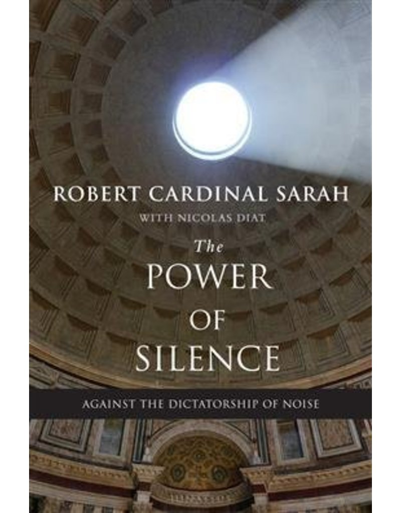 Ignatius Press The Power of Silence: Against the Dictatorship of Noise