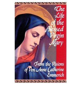 Tan Books Life of the Blessed Virgin Mary: From the Visions of Venerable Anne Catherine Emmerich