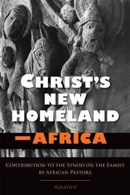 Ignatius Press Christ's New Homeland-Africa