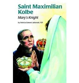 Pauline Books & Publishing Saint Maximilian Kolbe: Mary's Knight