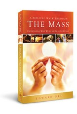 Ascension Press A Biblical Walk Through the Mass: Understanding What We Say and Do In The Liturgy