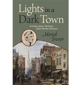 Ignatius Press Lights in a Dark Town A Story about Blessed John Henry Newman
