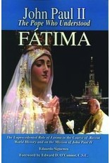Queenship Publishing John Paul II: The Pope Who Understood Fatima