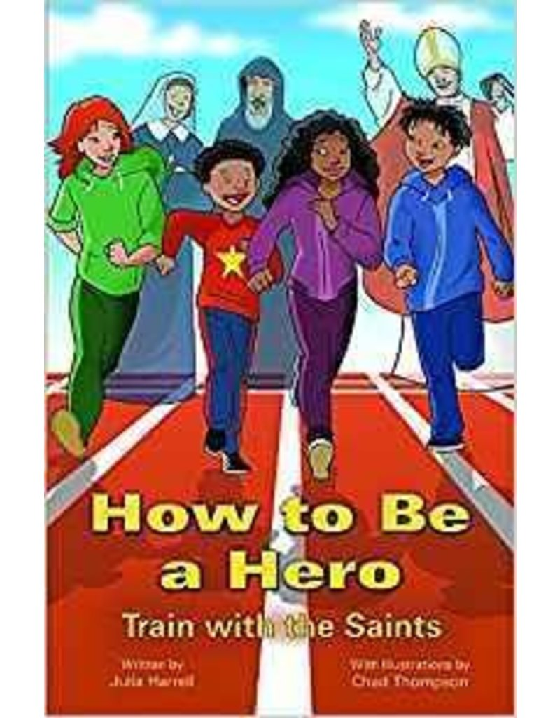 Pauline Books & Publishing How to Be a Hero: Train with the Saints