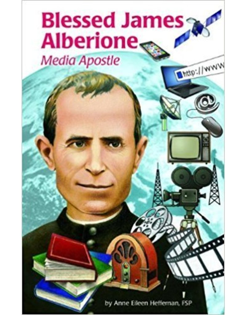 Pauline Books & Publishing Blessed James Alberione: Media Apostle