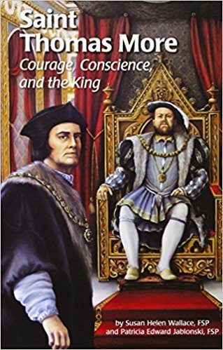 Pauline Books & Publishing Saint Thomas More: Courage, Conscience, and the King