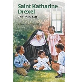 Pauline Books & Publishing Saint Katharine Drexel: The Total Gift