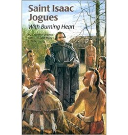 Pauline Books & Publishing Saint Isaac Jogues: With Burning Heart