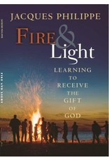 Fire & Light: Learning to Receive the Gift Of God