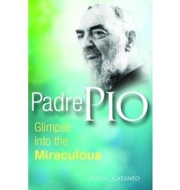 Pauline Books & Publishing Padre Pio: Glimpse into the Miraculous