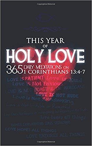 Prayem This Year of Holy Love: 365 Daily Meditations on 1 Corinthians 13:4-7