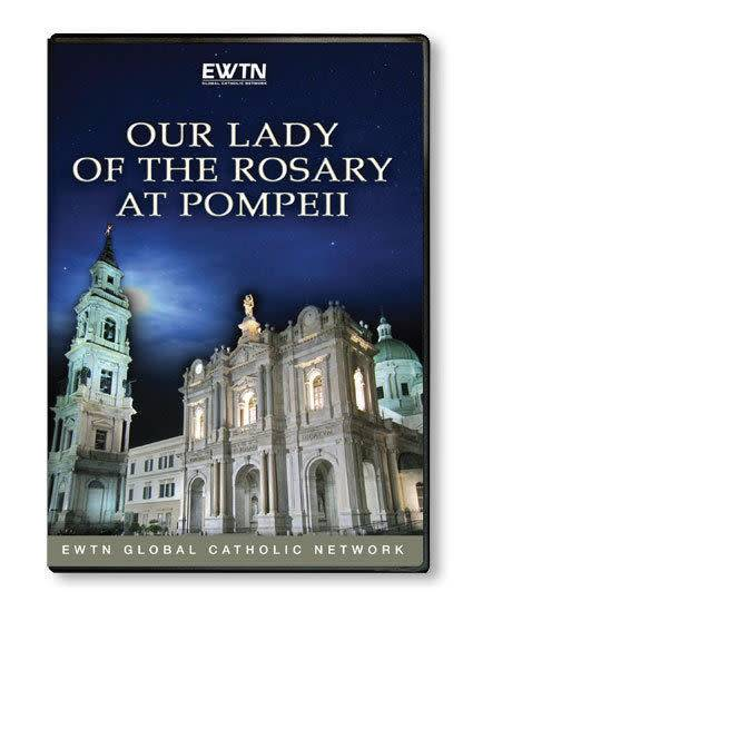 EWTN Our Lady of the Rosary at Pompeii DVD