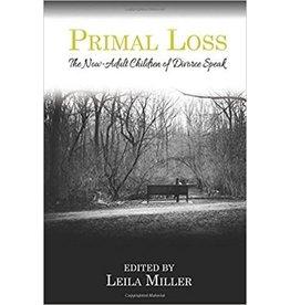 LCB Publishing Primal Loss: The Now-Adult Children of Divorce Speak by Leila Miller