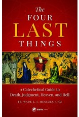EWTN The Four Last Things: A Catechetical Guide to Death, Judgment, Heaven, and Hell