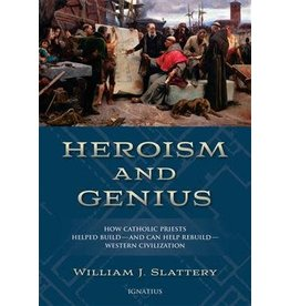 Ignatius Press Heroism and Genius How Catholic Priests Helped Build - and Can Help Rebuild - Western Civilization