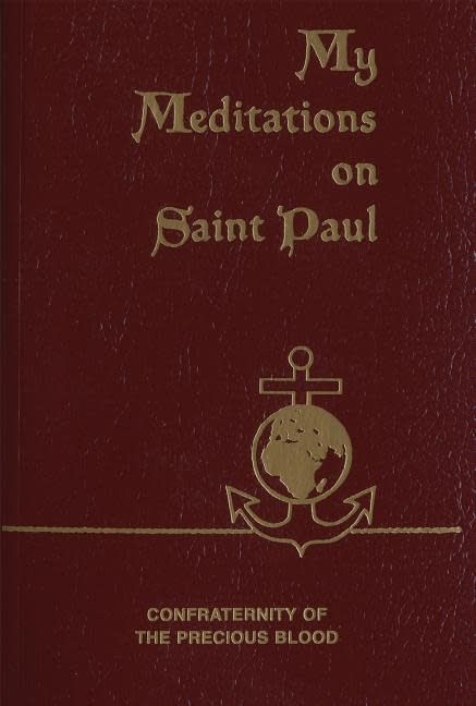 Confraternity of the Precious Blood My Meditations on Saint Paul