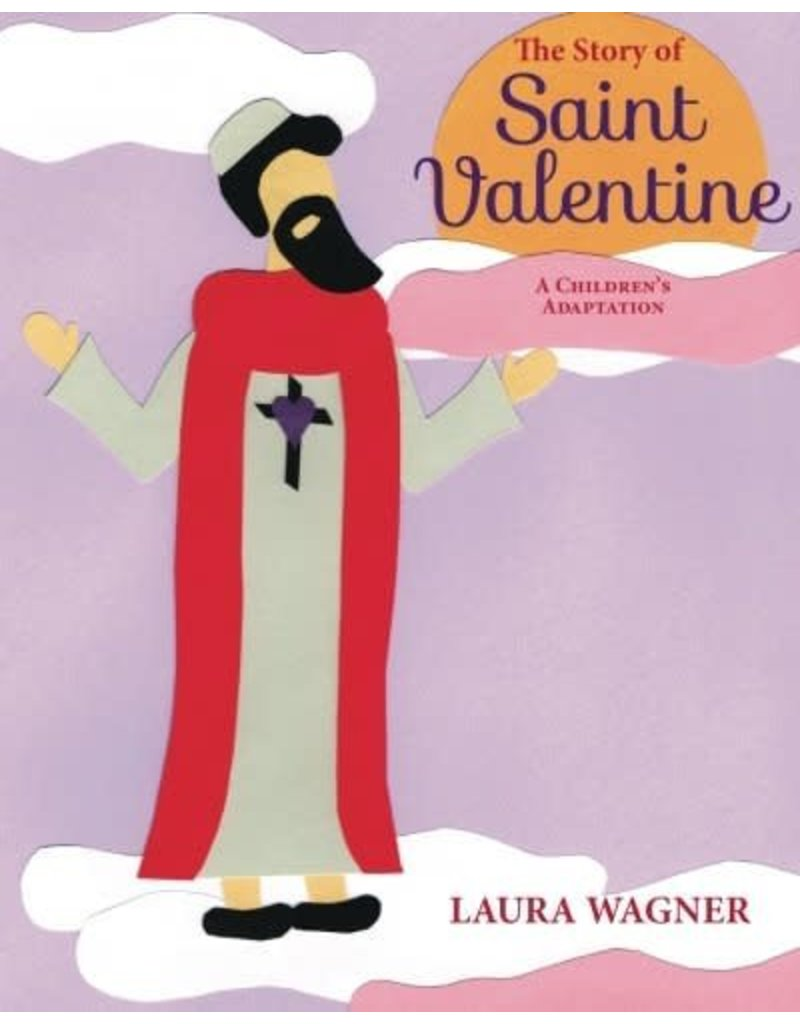 The Story of Saint Valentine - A Childrens Adaption
