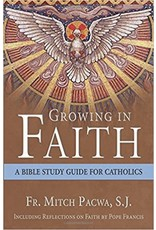 Our Sunday Visitor Growing in Faith: A Bible Study Guide for Catholics Including Reflections on Faith by Pope Francis