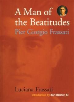 Ignatius Press A Man of the Beatitudes: Pier Giorgio Frassati