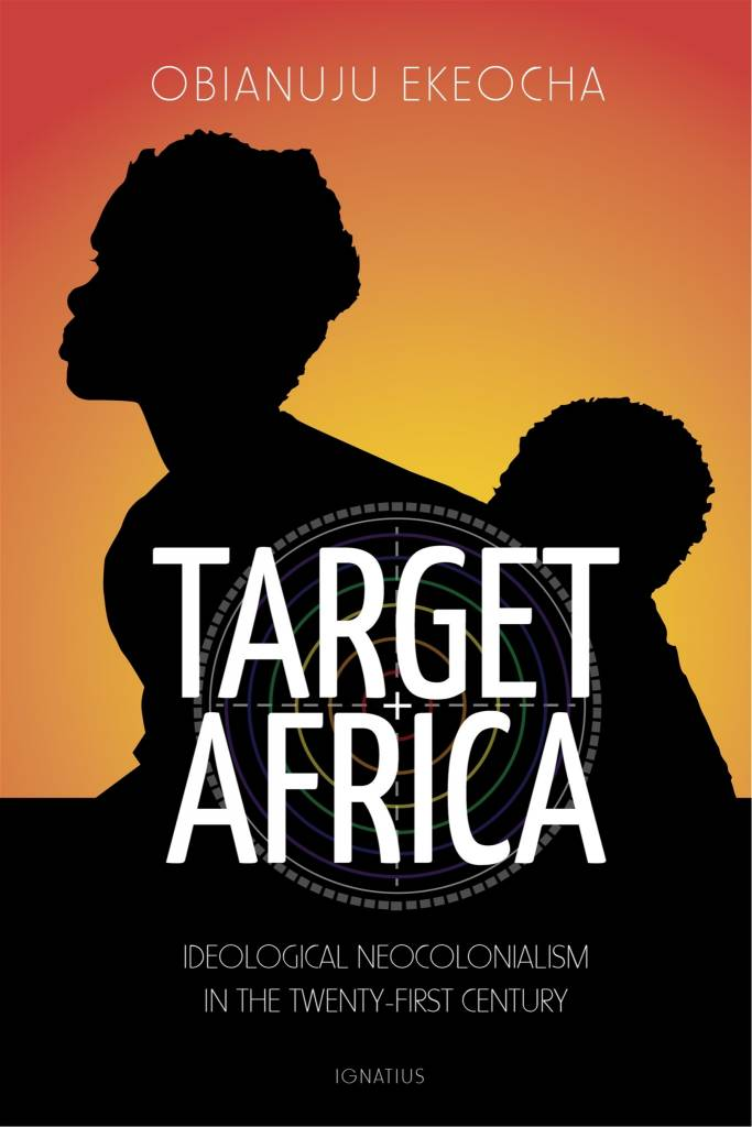 Ignatius Press Target Africa: Ideological Neocolonialism Of The Twenty-First Century