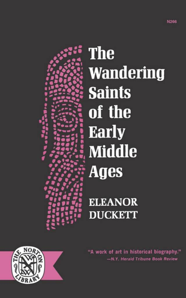 Norton The Wandering Saints of the Early Middle Ages