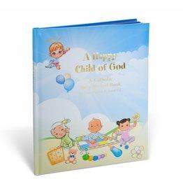 WJ Hirten A Happy Child of God: A Catholic Baby Record Book