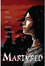 Pauline Books & Publishing Martyred: The Story of Saint Lorenzo Ruiz