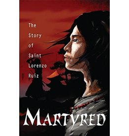 Pauline Books & Publishing Martyred: The Story of Saint Lorenzo Ruiz