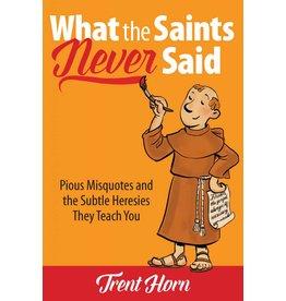 Catholic Answers What The Saints Never Said