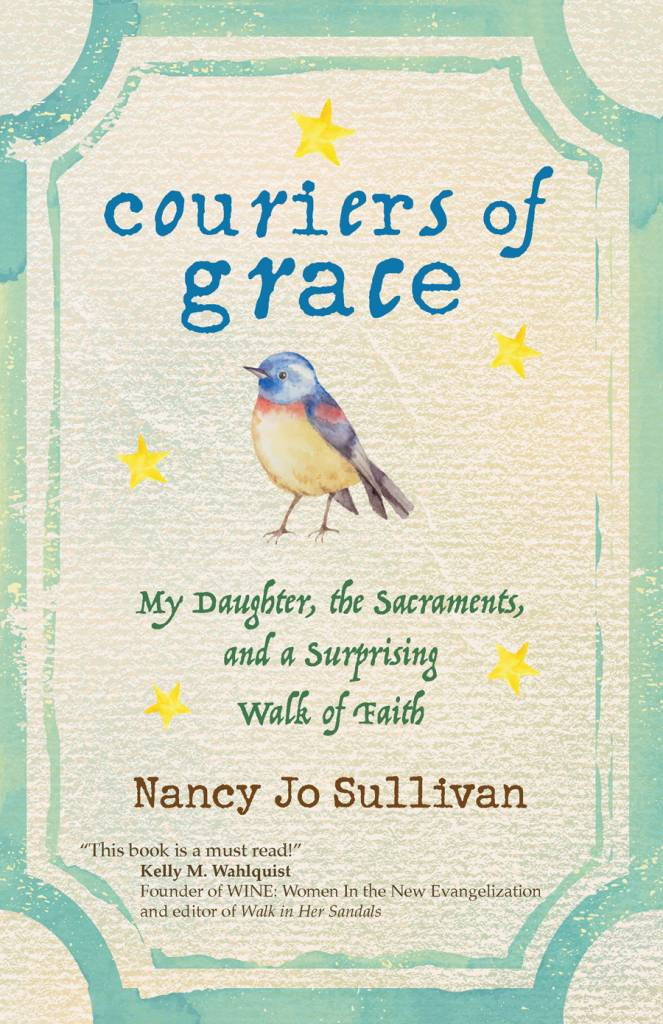 Ave Maria Press Couriers of Grace: My Daughter, the Sacraments, and a Surprising Walk of Faith