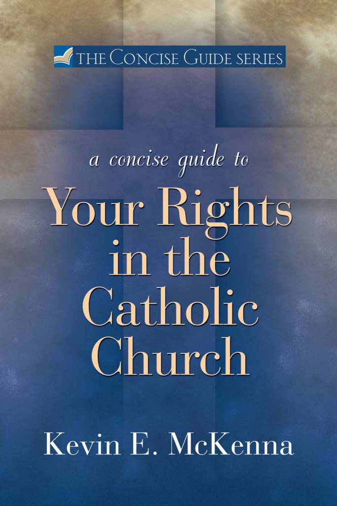 Ave Maria Press Concise Guide to Your Rights in the Catholic Church