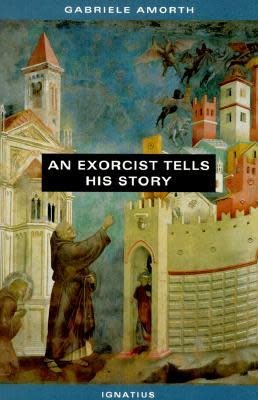 Ignatius Press An Exorcist Tells His Story