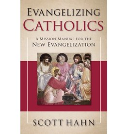 Our Sunday Visitor Evangelizing Catholics: A Mission Manual for the New Evangelization